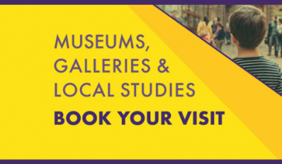 Book a visit to our Museums and Galleries